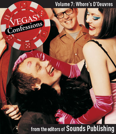Vegas Confessions 7: Whore's D'Oeuvres by Editors of Sounds Publishing
