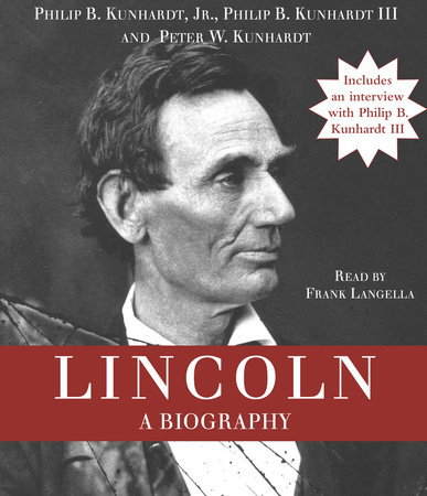 Lincoln by Philip B. Kunhardt, Jr., Philip B. Kunhardt, III and Peter W. Kunhardt