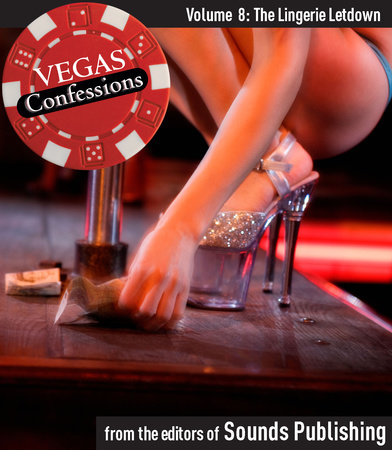 Vegas Confessions 8: The Lingerie Letdown by Editors of Sounds Publishing