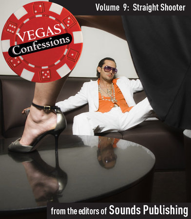 Vegas Confessions 9: Straight Shooter by Editors of Sounds Publishing