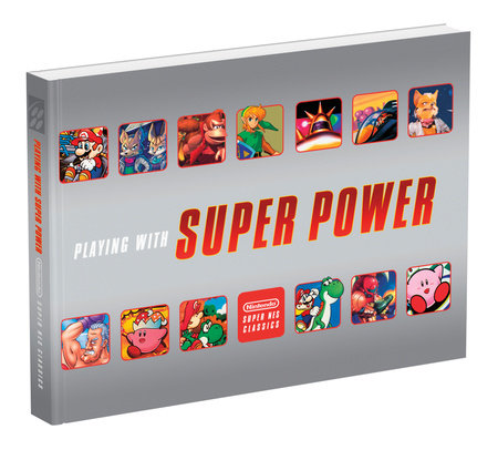 Playing With Super Power: Nintendo Super NES Classics by Sebastian Haley and Meagan Marie
