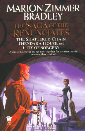 The Saga of the Renunciates by Marion Zimmer Bradley