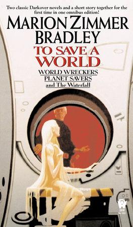 To Save A World (Darkover Omnibus #7) by Marion Zimmer Bradley