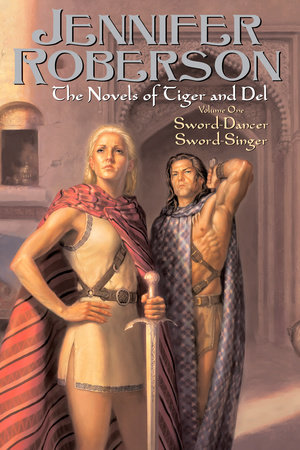 The Novels of Tiger and Del, Volume I by Jennifer Roberson