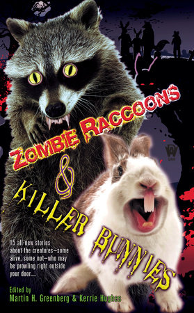 Zombie Raccoons & Killer Bunnies
