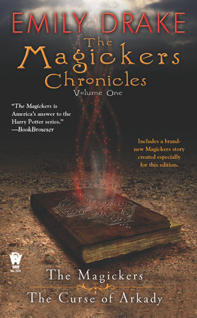 The Magickers Chronicles: Volume One by Emily Drake