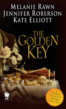 The Golden Key by Melanie Rawn, Jennifer Roberson and Kate Elliott