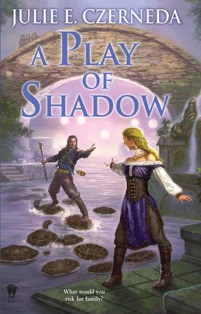 A Play of Shadow by Julie E. Czerneda