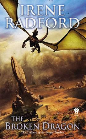 The Broken Dragon by Irene Radford
