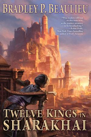 Twelve Kings in Sharakhai by Bradley P. Beaulieu