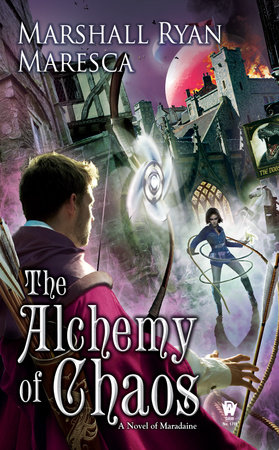 The Alchemy of Chaos by Marshall Ryan Maresca