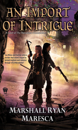 An Import of Intrigue by Marshall Ryan Maresca