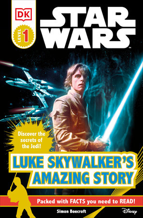 DK Readers L1: Star Wars: Luke Skywalker's Amazing Story