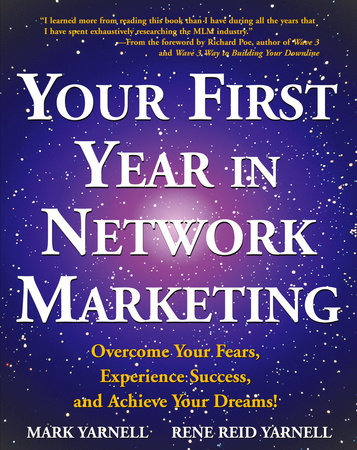 Your First Year in Network Marketing by Mark Yarnell and Rene Reid Yarnell