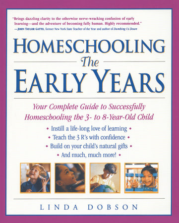 Homeschooling: The Early Years by Linda Dobson