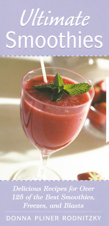Ultimate Smoothies by Donna Pliner Rodnitzky