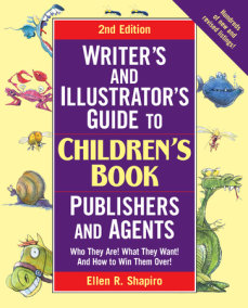 Writer's and Illustrator's Guide to Children's Book Publishers and Agents, 2nd Edition