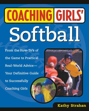 Coaching Girls' Softball by Kathy Strahan