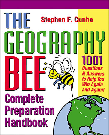 The Geography Bee Complete Preparation Handbook by Matthew T. Rosenberg and Jennifer E. Rosenberg