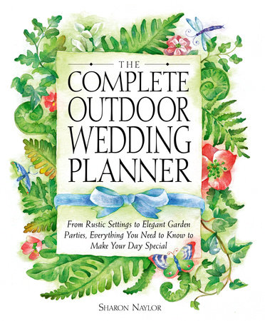 The Complete Outdoor Wedding Planner by Sharon Naylor