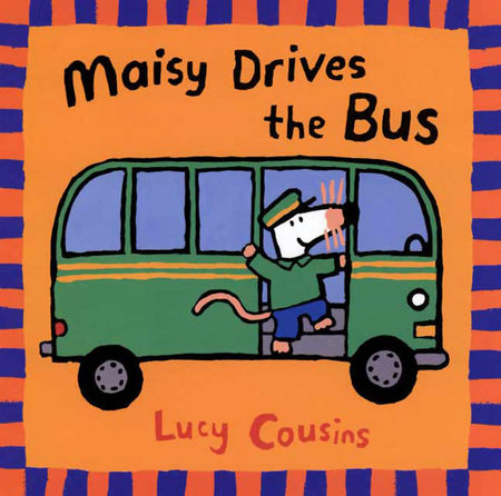 Maisy Drives the Bus by Lucy Cousins