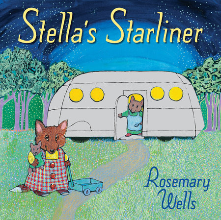 Stella's Starliner by Rosemary Wells