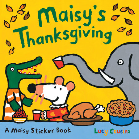 Maisy's Thanksgiving Sticker Book by Lucy Cousins