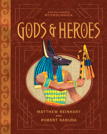 Encyclopedia Mythologica: Gods and Heroes Pop-Up by Matthew Reinhart and Robert Sabuda