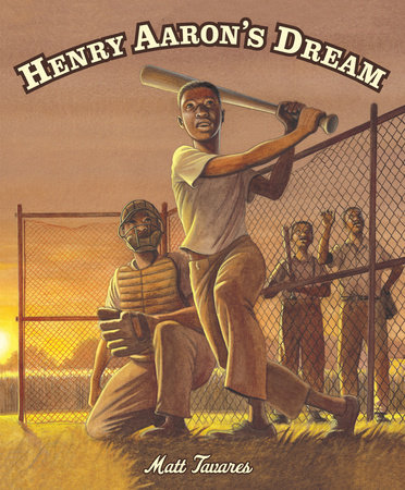 Henry Aaron's Dream by Matt Tavares