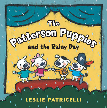 The Patterson Puppies and the Rainy Day by Leslie Patricelli