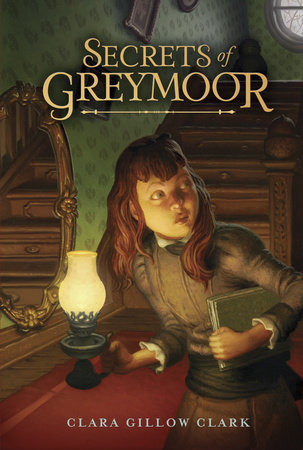 Secrets of Greymoor by Clara Gillow Clark