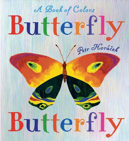 Butterfly Butterfly by Petr Horacek