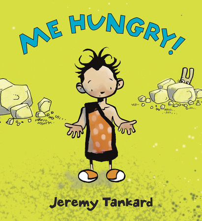 Me Hungry! by Jeremy Tankard