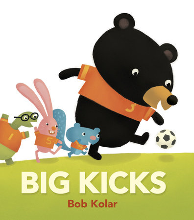 Big Kicks by Bob Kolar