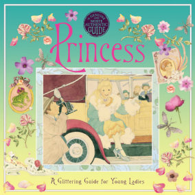 A Genuine and Moste Authentic Guide: Princess