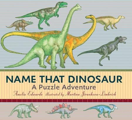 Name That Dinosaur by Amelia Edwards