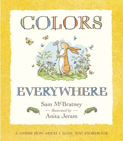 Colors Everywhere: A Guess How Much I Love You Storybook by Sam McBratney
