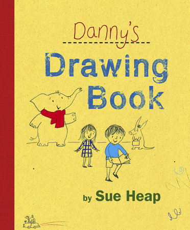 Danny's Drawing Book by Sue Heap