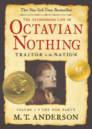 The Astonishing Life of Octavian Nothing, Traitor to the Nation, Volume I by M.T. Anderson