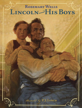 Lincoln and His Boys by Rosemary Wells