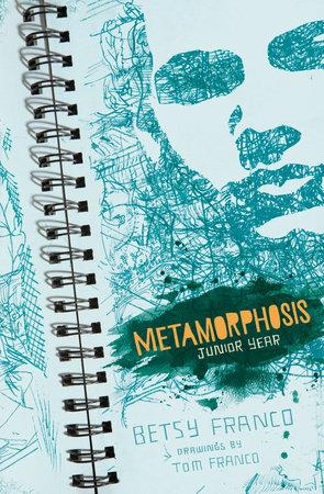 Metamorphosis by Betsy Franco
