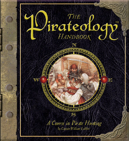 The Pirateology Handbook by Captain William Lubber