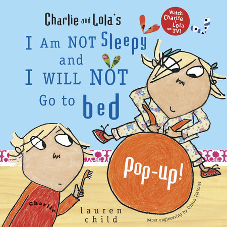 Charlie and Lola's I Am Not Sleepy and I Will Not Go to Bed Pop-Up by Lauren Child