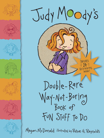 Judy Moody's Double-Rare Way-Not-Boring Book of Fun Stuff to Do by Megan McDonald