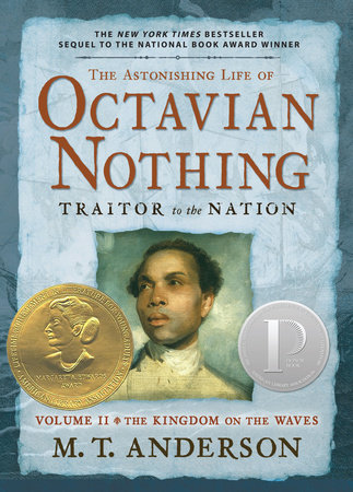 the astonishing life of octavian nothing Free summary and analysis of the events in mt anderson's the astonishing life of octavian nothing: traitor to the nation, volume i: the pox party that wonâ.