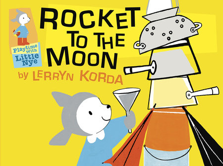 Rocket to the Moon by Lerryn Korda
