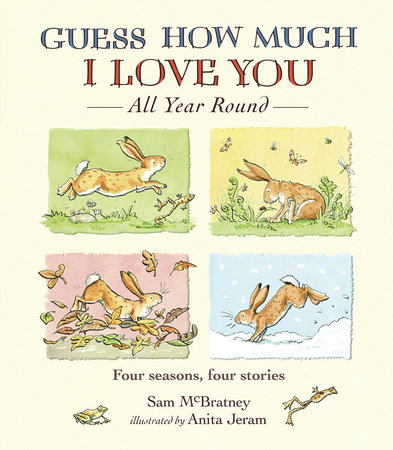 Guess How Much I Love You All Year Round by Sam McBratney