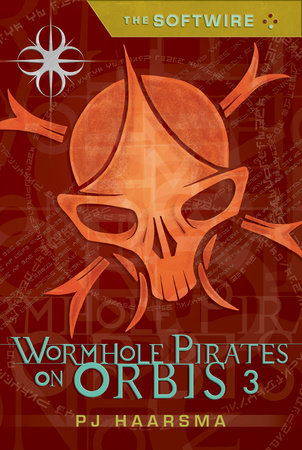 The Softwire: Wormhole Pirates on Orbis 3 by PJ Haarsma