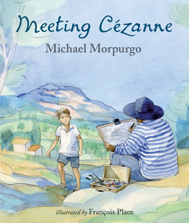 Meeting Cezanne by Michael Morpurgo