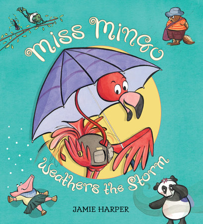 Miss Mingo Weathers the Storm by Jamie Harper